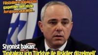 Siyonist bakan: 'Doğalgaz için Türkiye ile ilişkiler düzelmeli'