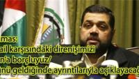 Hamas: İsrail karşısındaki direnişimizi İran'a borçluyuz/Günü geldiğinde ayrıntılarıyla açıklayacağız