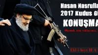 Seyyid Hasan Nasrallah'ın 2017 Kudüs Günü Konuşması