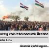 Kuzey Irak Referandumu Üzerine… – Mahir ARAS