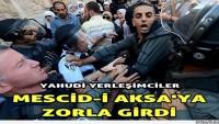 İşgalci Yerleşimciler Zorla Mescid-i Aksa'nın Avlusuna Girdi…