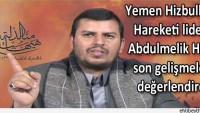 Yemen Hizbullahi Hareketi lideri Abdulmelik Husi'nin konuşmasının tam metni