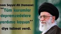 İmam Seyyid Ali Hamanei: Tüm kurumlar depremzedelere yardıma koşsun