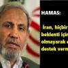 Hamas'tan İran düşmanlarına uyarı: İran, hiç bir siyasi beklenti içinde olmayarak direnişe destek vermiştir