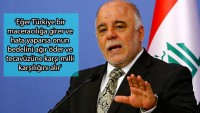 İbadi'den Türk Hükumetine Uyarı!