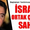 Tek Çıkarı İslam'ı ve Müslümanları Yok Etmek Olan İsrail'le Sahip Olduğunuz Ortak Çıkarlarınız Neler?