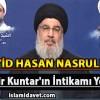 Seyyid Hasan Nasrullah: Semir Kuntar'ın İntikamı Yolda…