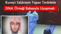 Kuveyt'te Camiye Terör Saldırısı Düzenleyen Teröristin DNA'sı Babasıyla Uyuşmadı