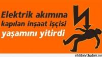 Bursa'da İnşaat İşçisi Akıma Kapılarak Hayatını Kaybetti…