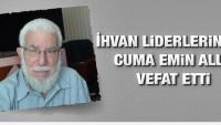 Müslüman Kardeşler genel mürşid yardımcısı Cuma Emin vefat etti