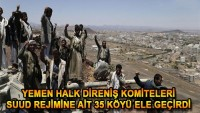 Suudi Arabistan'a Ait Yemen Sınırındaki 35 Köy Yemen Ordusu İle Halk Direniş Komitelerinin Eline Geçti.