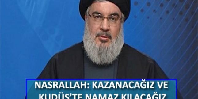Hasan Nasrallah: Kudüs'te Namaz Kılacağız!