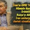İran'ın OPEC Temsilcisi: Rusya ABD'nin İran ambargosuna destek oluyor