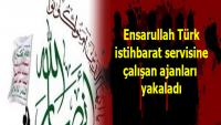 Ensarullah Türk istihbarat servisine çalışan ajanları yakaladı