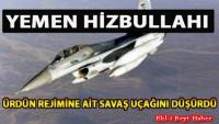 Yemen Hizbullahı Ürdüne Ait Savaş Uçağını Düşürdü