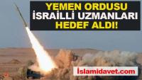 Yemen ordusu, İsrailli uzmanları hedef aldı