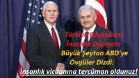 Türkiye Başbakanı Eli Kanlı İnsanlık Düşmanı Büyük Şeytan ABD'ye Övgüler Dizdi: İnsanlık vicdanına tercüman oldunuz!