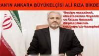 İran Ankara Büyükelçisi: Suriye meselesi, Siyonizm'in kurduğu bir komplodur