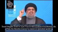 Seyyid Hasan Nasrallah: İsrail'in İç Bölgelerine Düşen Füzelerin Birçoğu Suriye Askeri Sanayisine Aitti
