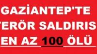 Gaziantep'teki patlamada en az 100 ölü iddiası