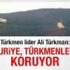 """Türkmen lider Ali Türkmani: """"Türkmendağı'nda siviller katlediyor"""" propagandası yalandan ibaret"""